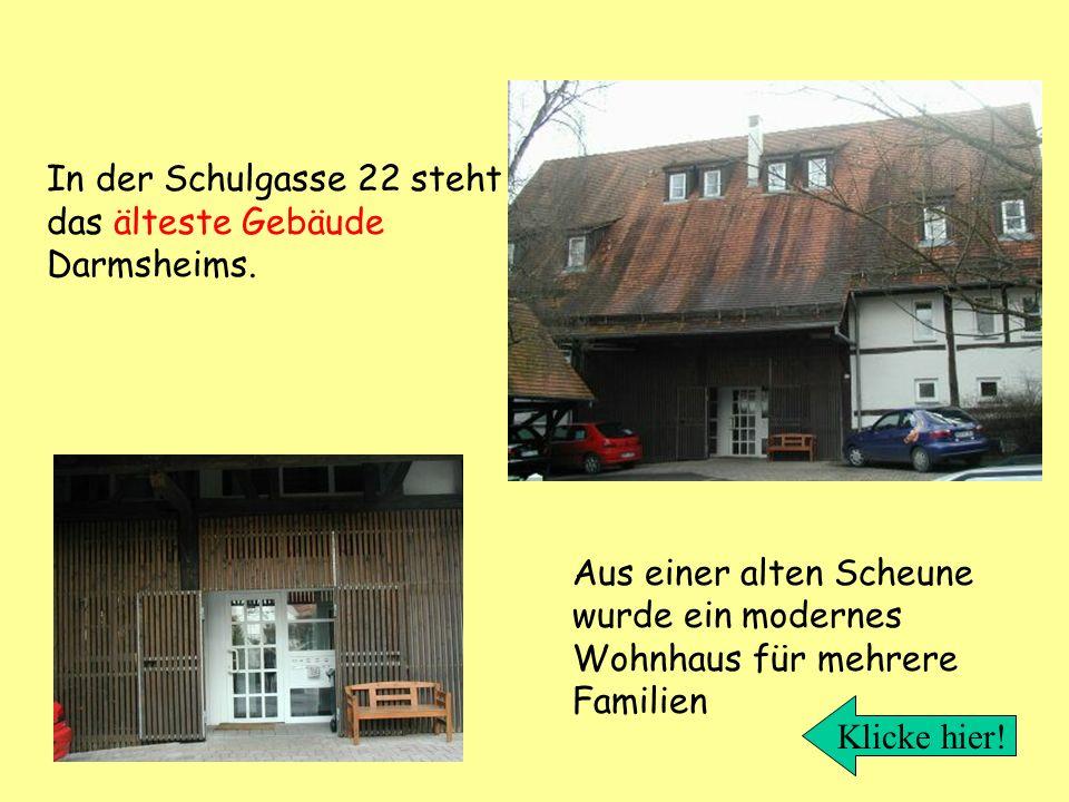 In der Schulgasse 22 steht das älteste Gebäude Darmsheims.