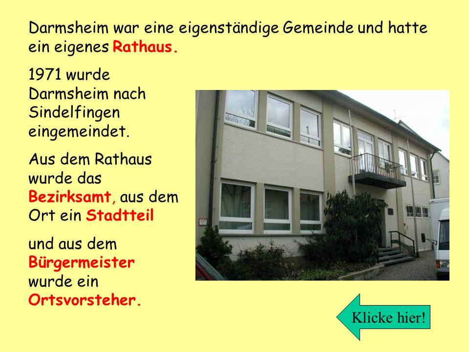Darmsheim war eine eigenständige Gemeinde und hatte ein eigenes Rathaus.