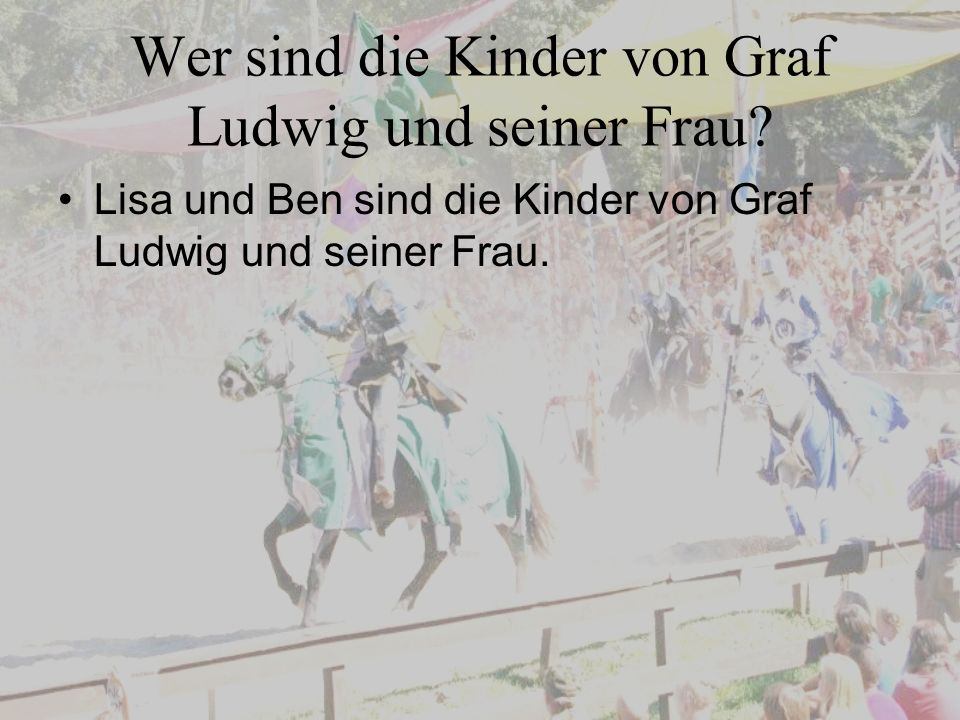 Wer sind die Kinder von Graf Ludwig und seiner Frau