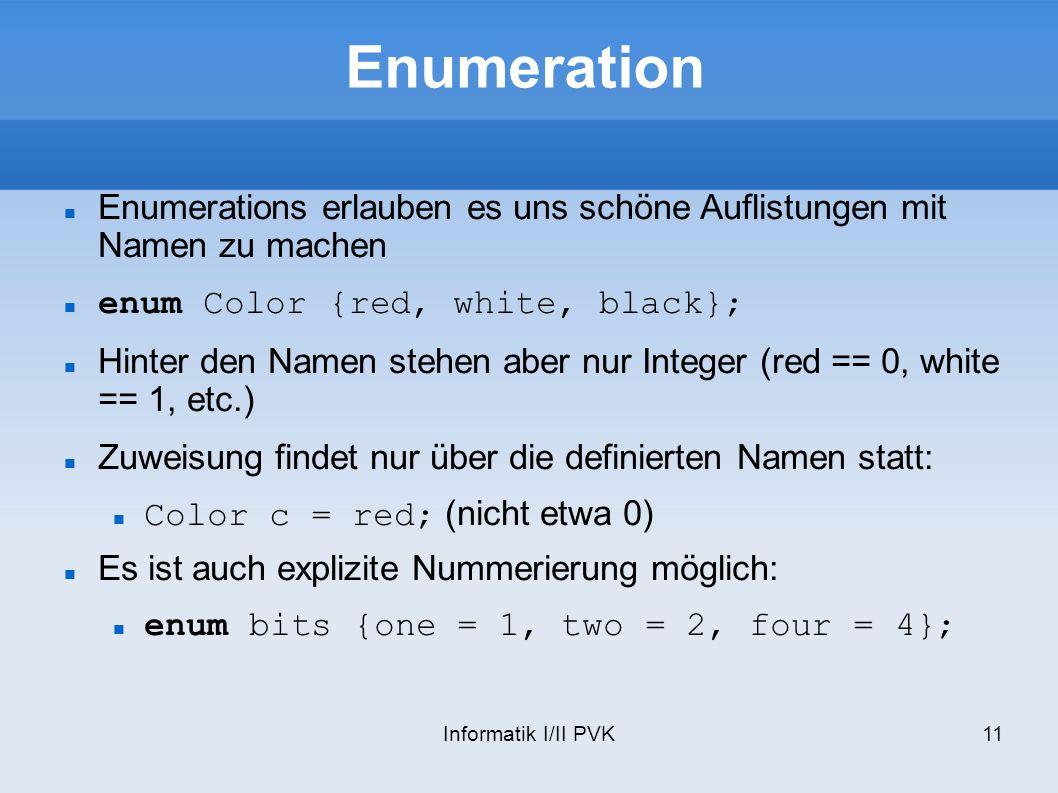 Enumeration Enumerations erlauben es uns schöne Auflistungen mit Namen zu machen. enum Color {red, white, black};