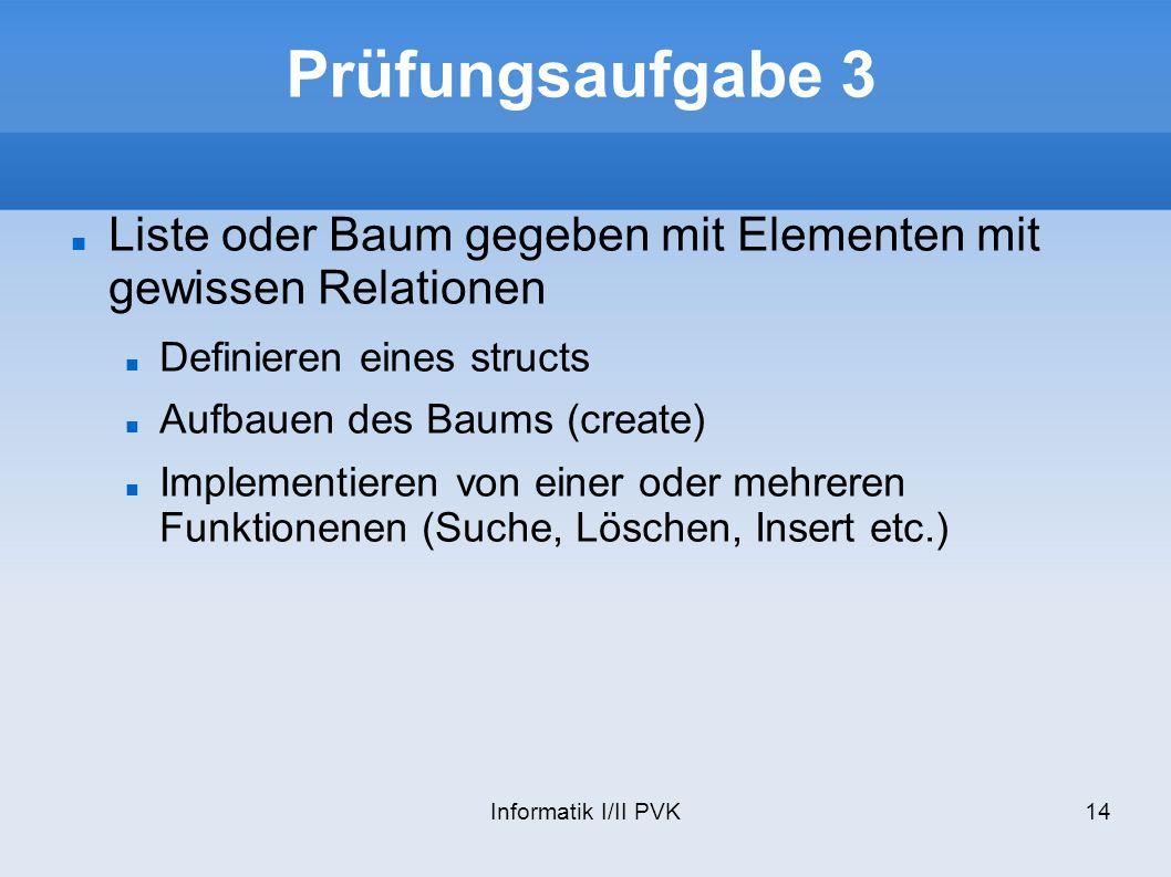 Prüfungsaufgabe 3 Liste oder Baum gegeben mit Elementen mit gewissen Relationen. Definieren eines structs.