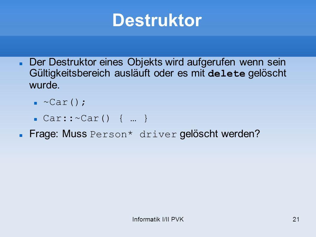Destruktor Der Destruktor eines Objekts wird aufgerufen wenn sein Gültigkeitsbereich ausläuft oder es mit delete gelöscht wurde.