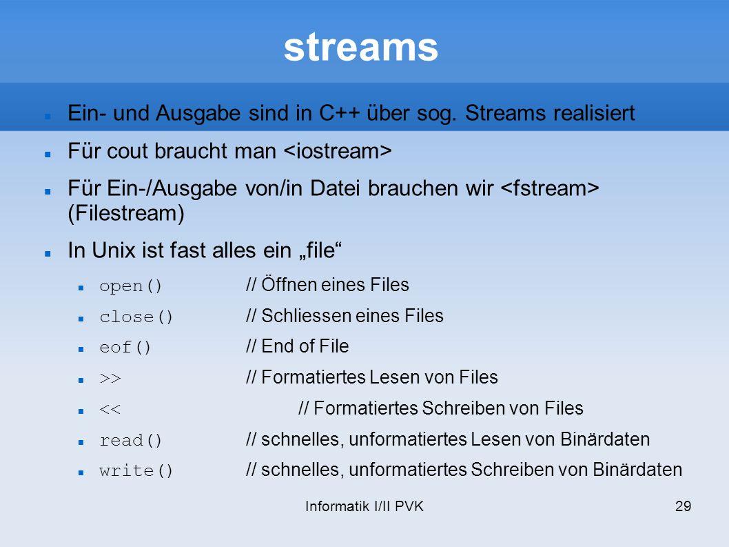 streams Ein- und Ausgabe sind in C++ über sog. Streams realisiert