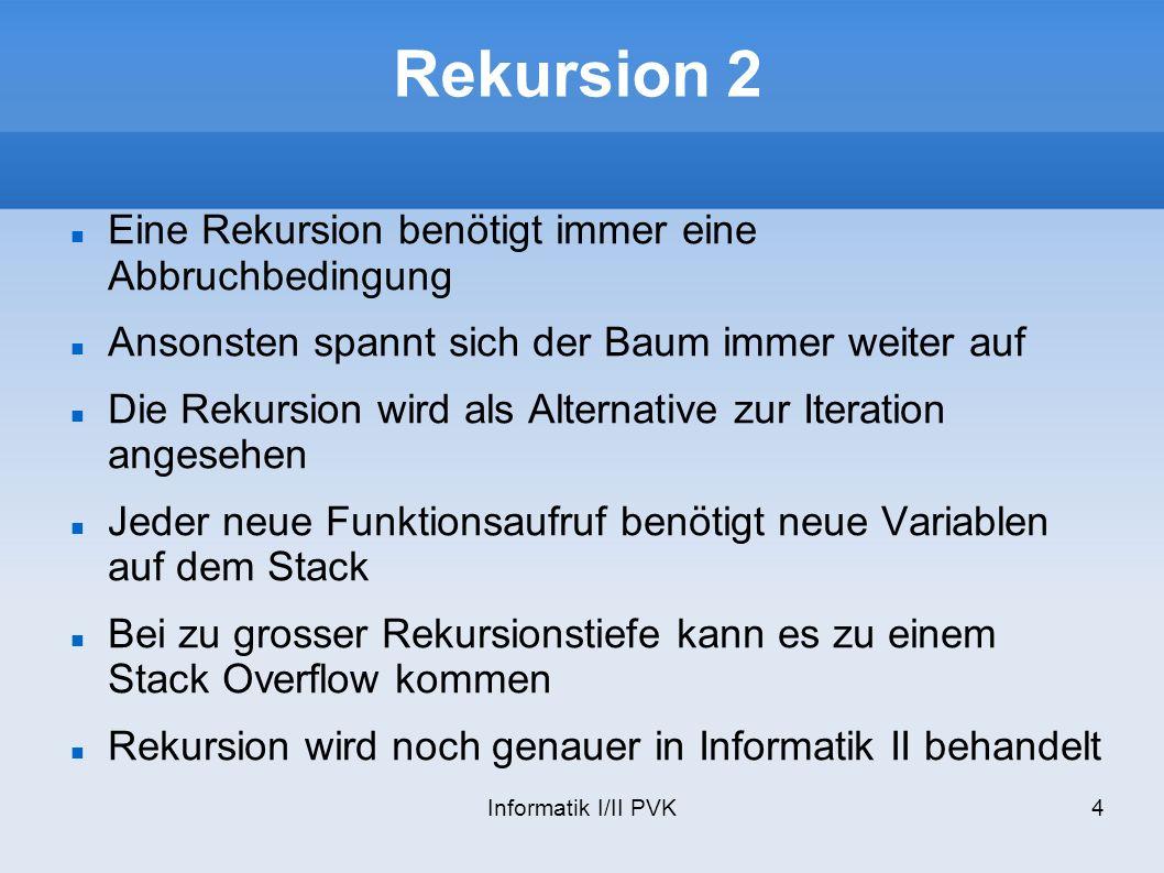 Rekursion 2 Eine Rekursion benötigt immer eine Abbruchbedingung
