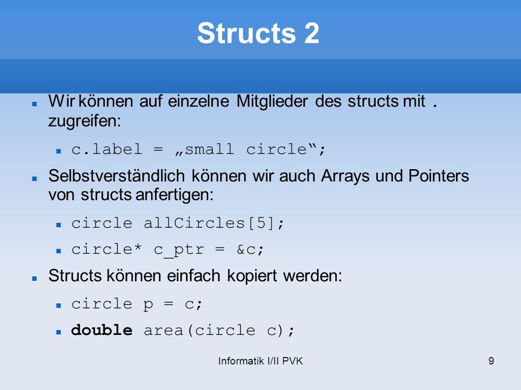 """Structs 2 Wir können auf einzelne Mitglieder des structs mit . zugreifen: c.label = """"small circle ;"""