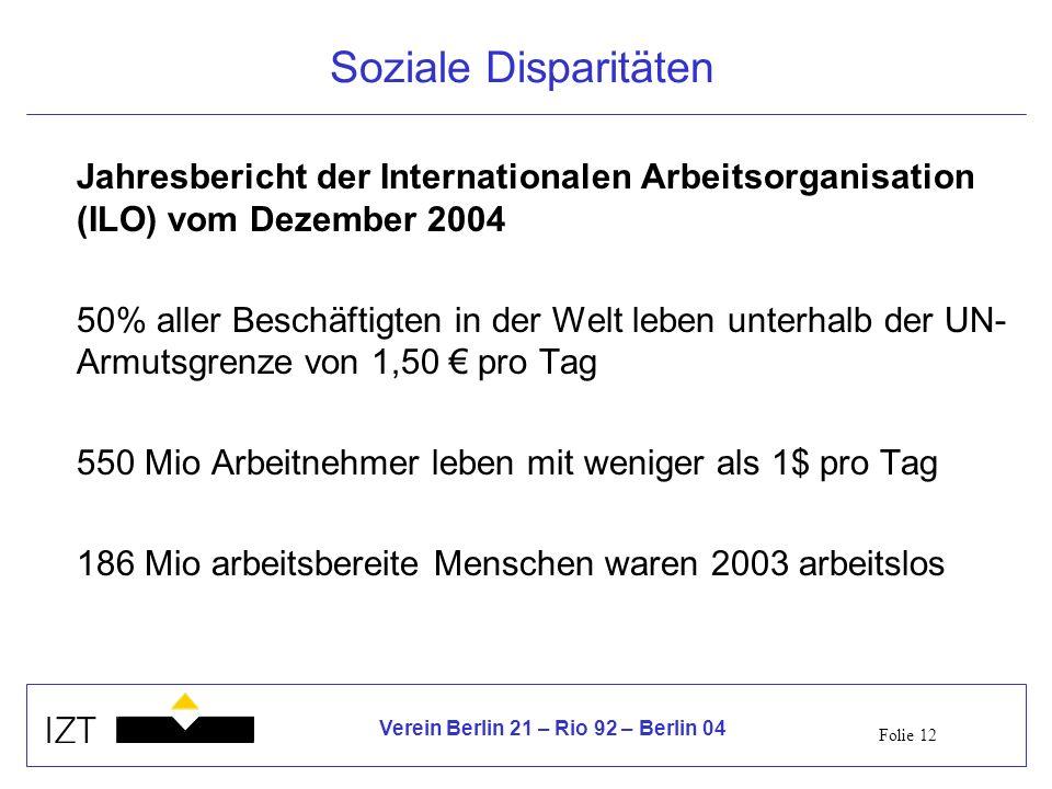 Soziale Disparitäten Jahresbericht der Internationalen Arbeitsorganisation (ILO) vom Dezember 2004.