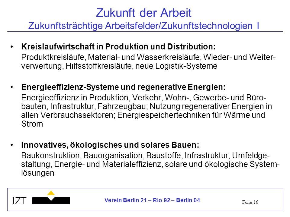 Zukunft der Arbeit Zukunftsträchtige Arbeitsfelder/Zukunftstechnologien I