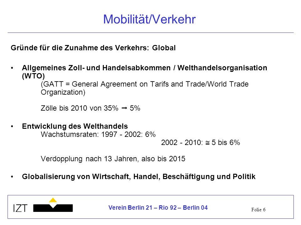 Mobilität/Verkehr Gründe für die Zunahme des Verkehrs: Global
