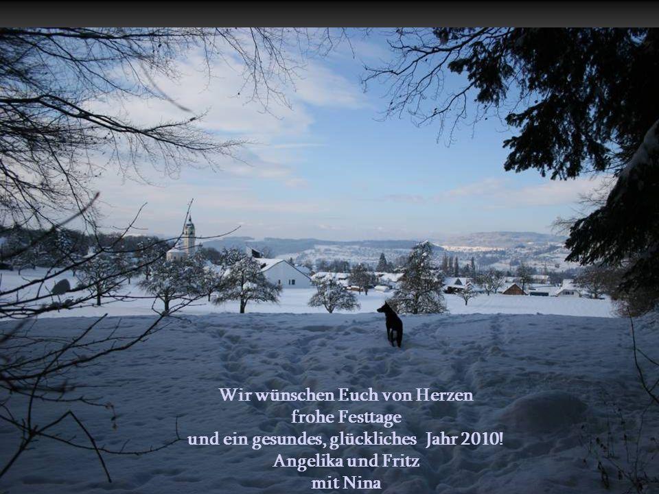 Wir wünschen Euch von Herzen und ein gesundes, glückliches Jahr 2010!