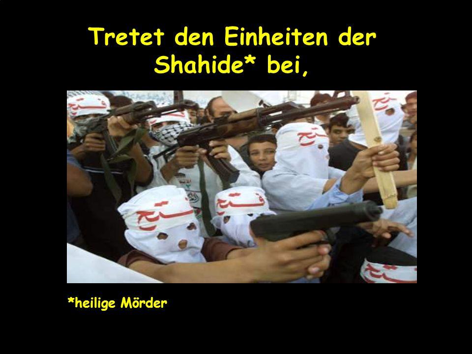 Tretet den Einheiten der Shahide* bei,