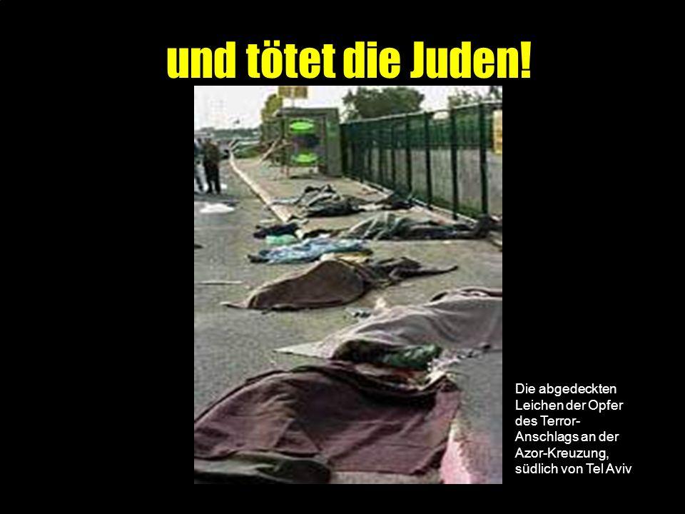 und tötet die Juden.