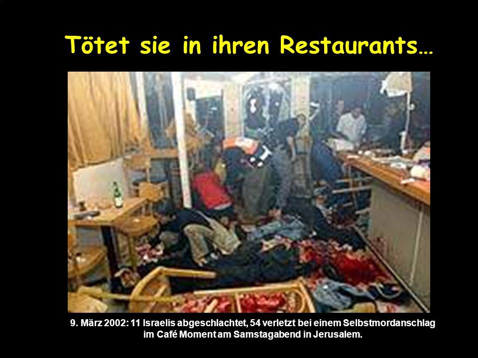 Tötet sie in ihren Restaurants…