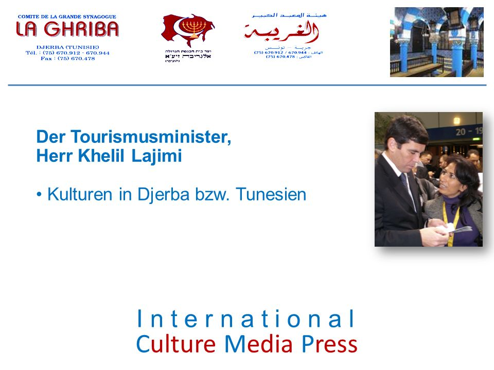 Culture Media Press I n t e r n a t i o n a l Der Tourismusminister,