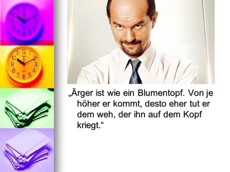 """""""Ärger ist wie ein Blumentopf"""