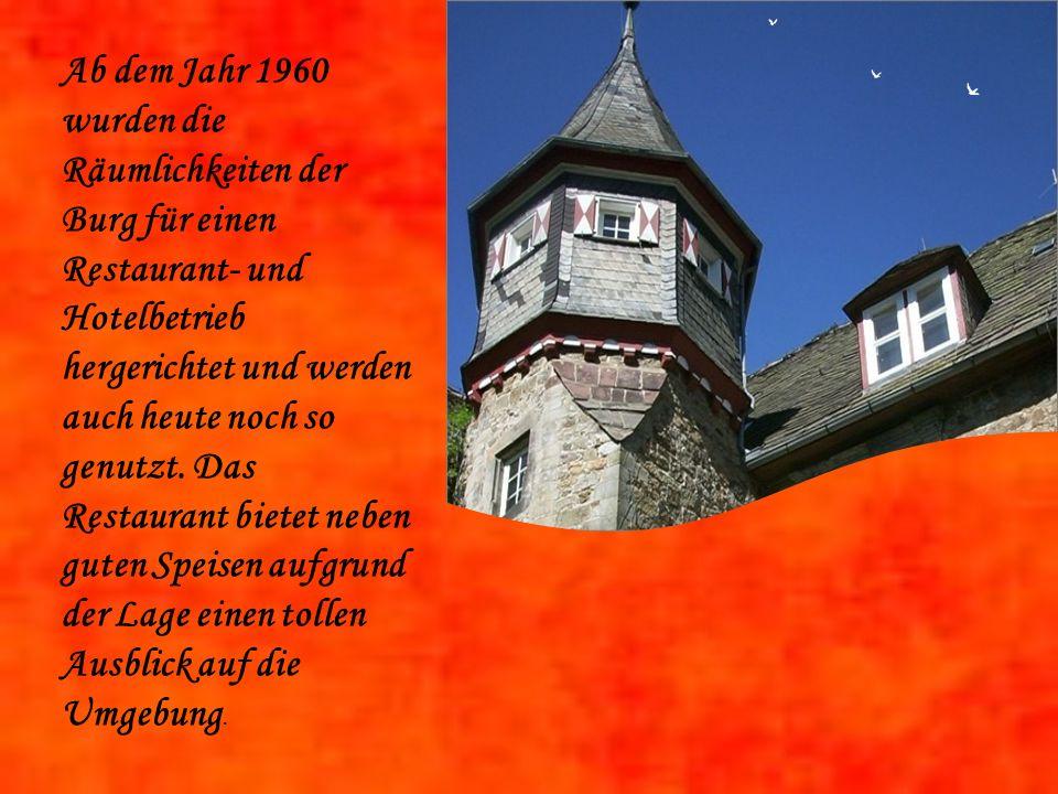 Ab dem Jahr 1960 wurden die Räumlichkeiten der Burg für einen Restaurant- und Hotelbetrieb hergerichtet und werden auch heute noch so genutzt.