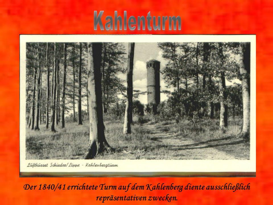 Kahlenturm Der 1840/41 errichtete Turm auf dem Kahlenberg diente ausschließlich repräsentativen zwecken.