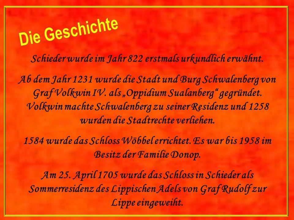 Schieder wurde im Jahr 822 erstmals urkundlich erwähnt.
