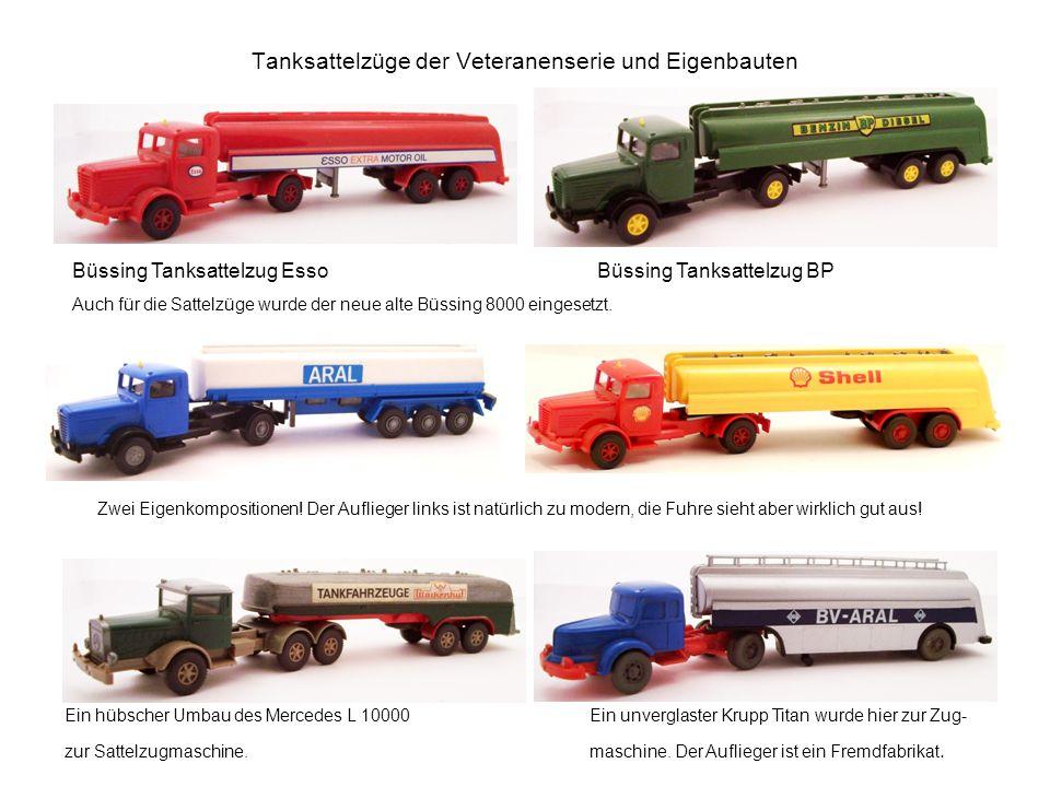 Tanksattelzüge der Veteranenserie und Eigenbauten