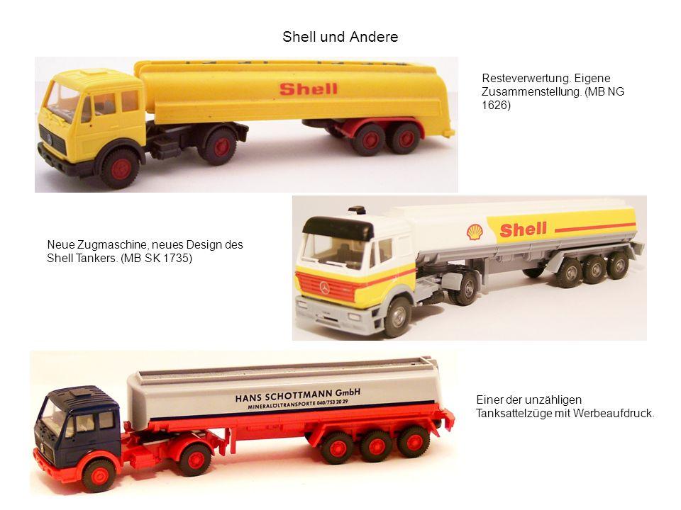 Shell und Andere Resteverwertung. Eigene Zusammenstellung. (MB NG 1626) Neue Zugmaschine, neues Design des Shell Tankers. (MB SK 1735)