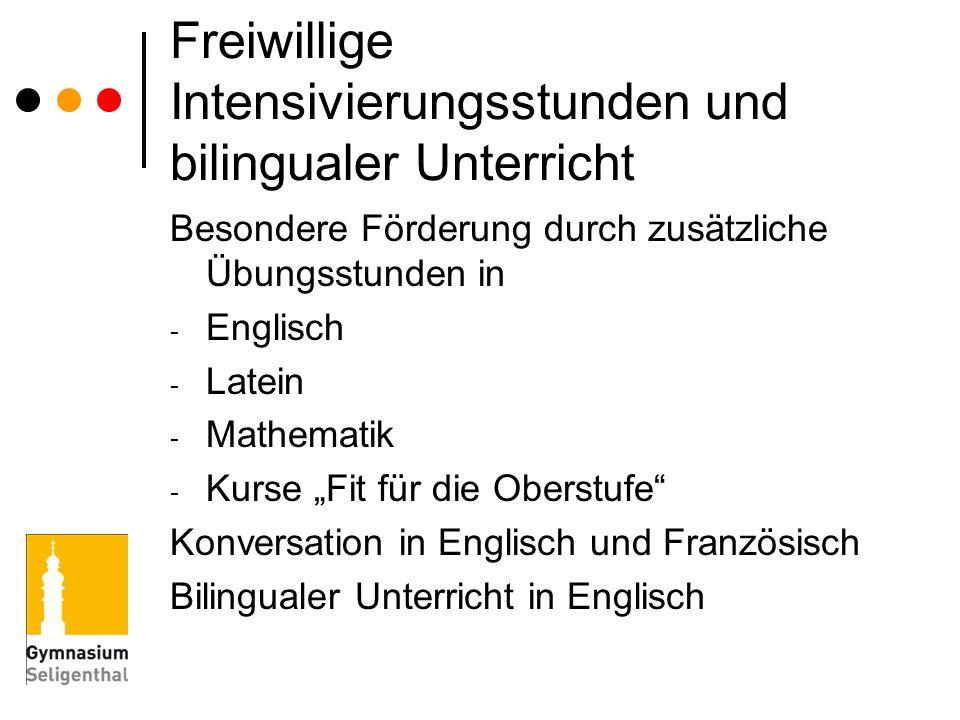 Freiwillige Intensivierungsstunden und bilingualer Unterricht