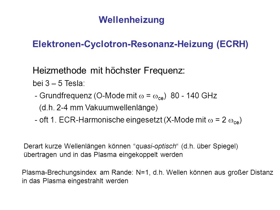 Elektronen-Cyclotron-Resonanz-Heizung (ECRH)