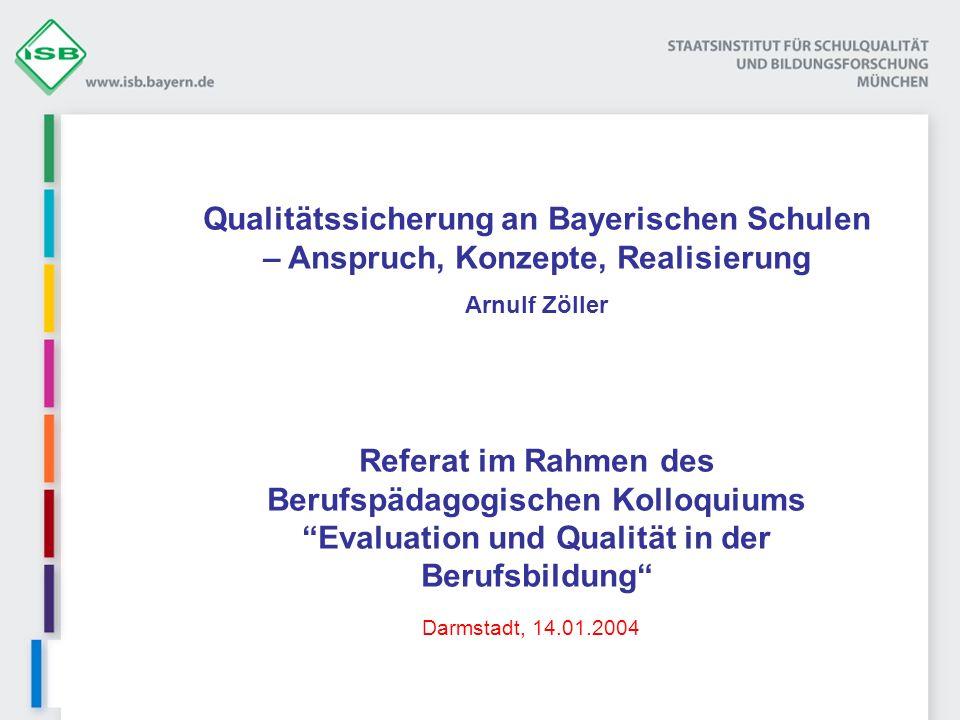 Qualitätssicherung an Bayerischen Schulen – Anspruch, Konzepte, Realisierung