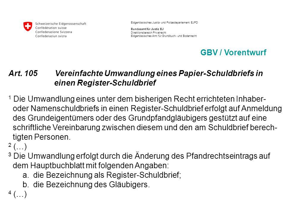 Art. 105 Vereinfachte Umwandlung eines Papier-Schuldbriefs in