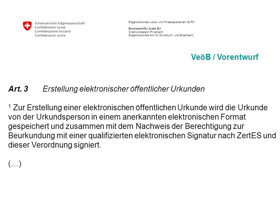 Art. 3 Erstellung elektronischer öffentlicher Urkunden