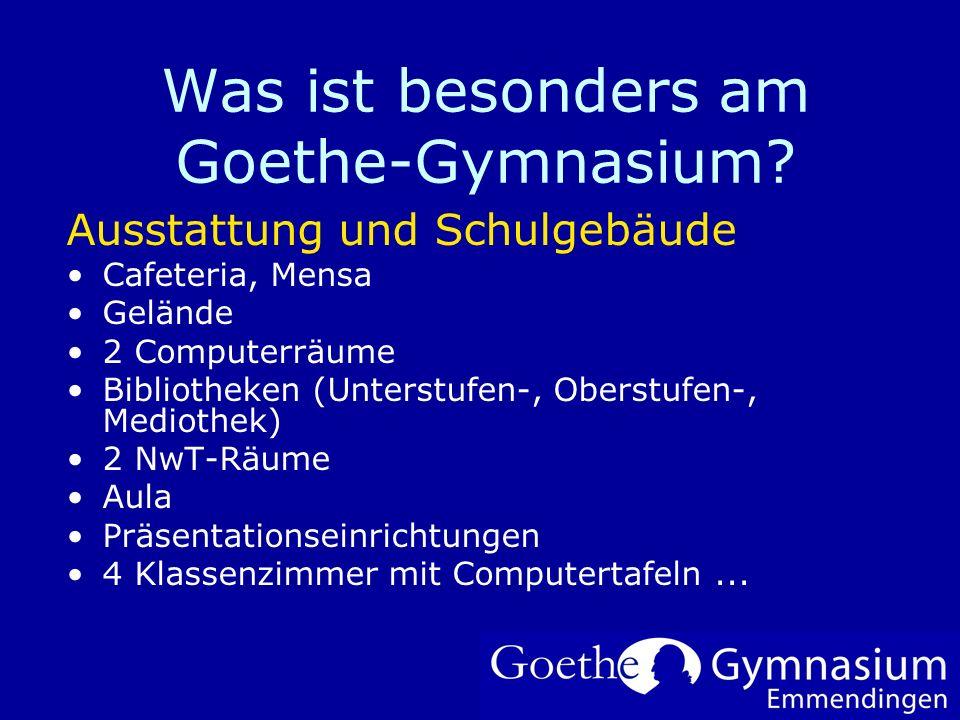 Was ist besonders am Goethe-Gymnasium