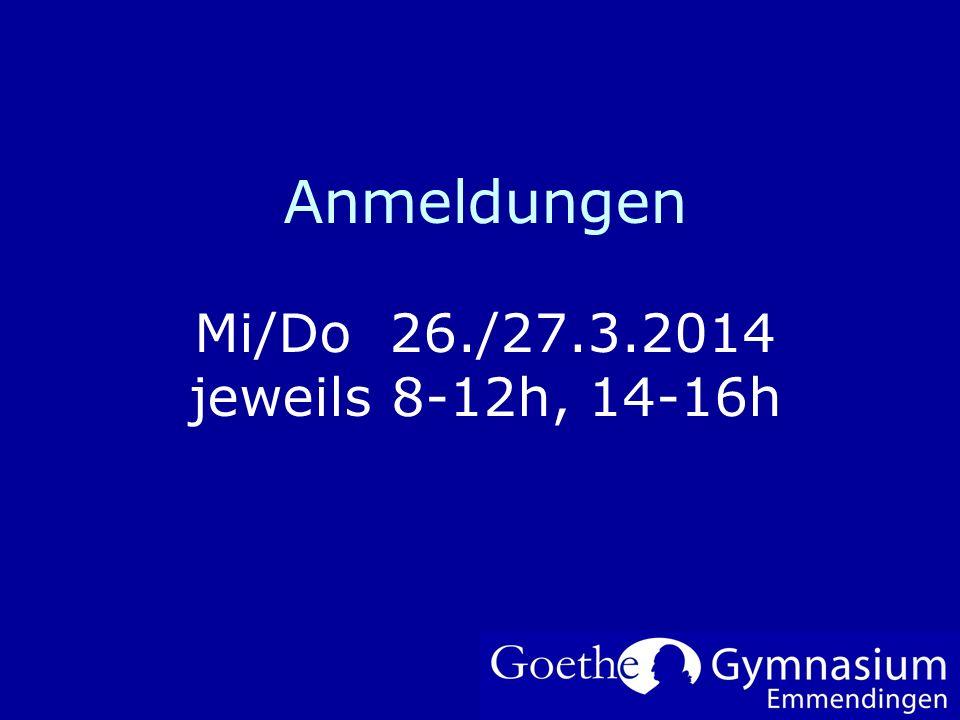 Anmeldungen Mi/Do 26./27.3.2014 jeweils 8-12h, 14-16h