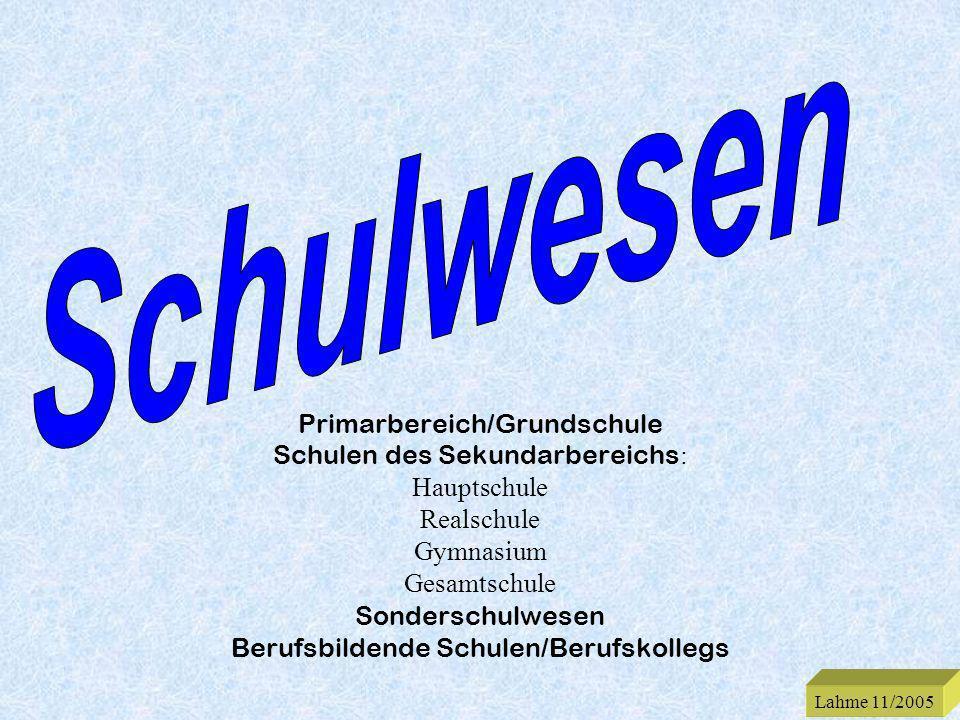 Schulwesen Primarbereich/Grundschule Schulen des Sekundarbereichs: