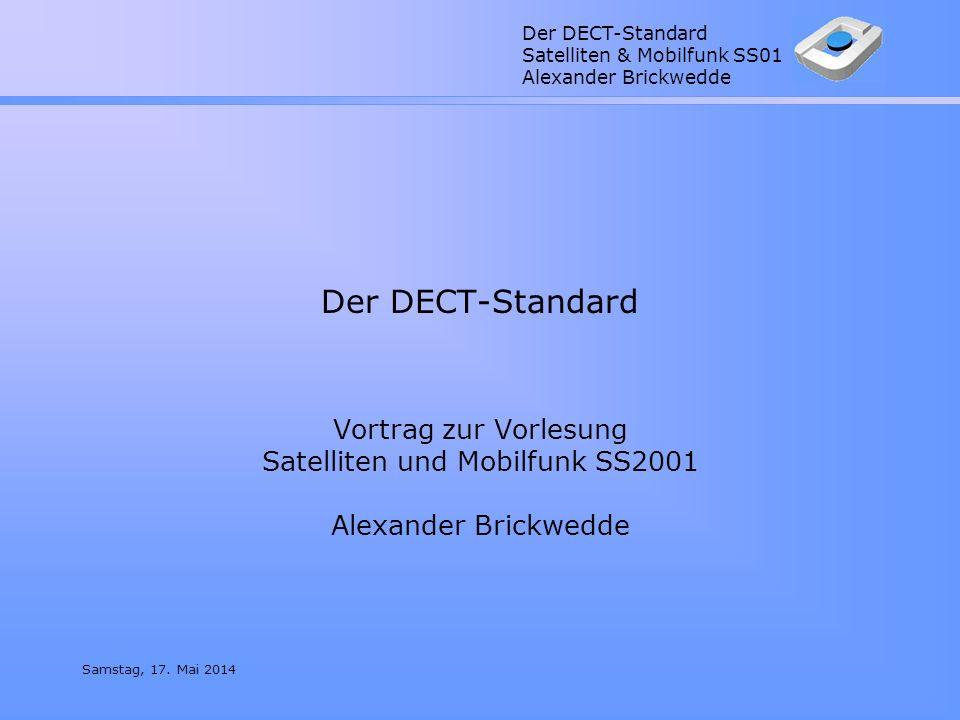Der DECT-Standard Vortrag zur Vorlesung Satelliten und Mobilfunk SS2001 Alexander Brickwedde.