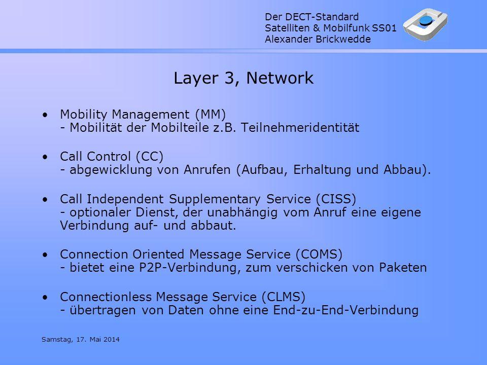 Layer 3, Network Mobility Management (MM) - Mobilität der Mobilteile z.B. Teilnehmeridentität.