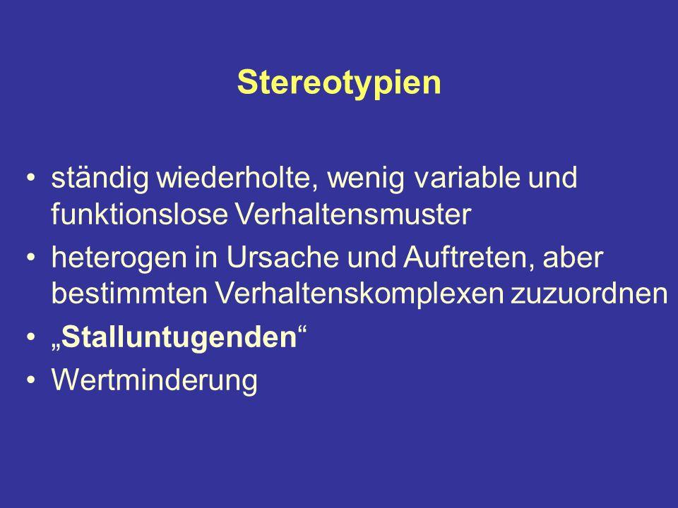 Stereotypien ständig wiederholte, wenig variable und funktionslose Verhaltensmuster.