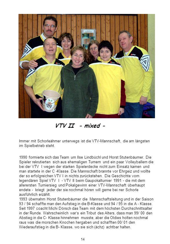 VTV II - mixed - Immer mit Schorleähmer unterwegs ist die VTV-Mannschaft, die am längsten im Spielbetrieb steht.