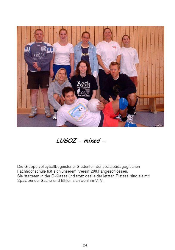 LUSOZ - mixed - Die Gruppe volleyballbegeisterter Studenten der sozialpädagogischen Fachhochschule hat sich unserem Verein 2003 angeschlossen.
