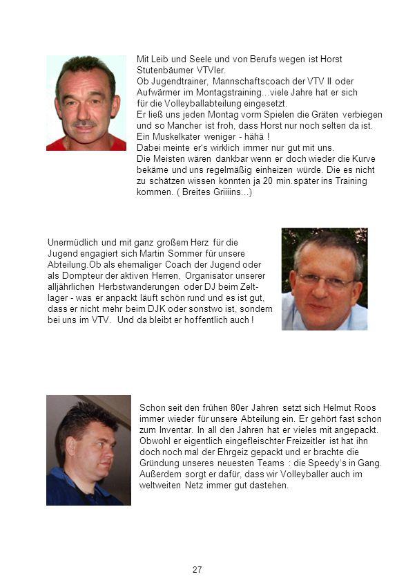 Mit Leib und Seele und von Berufs wegen ist Horst Stutenbäumer VTVler.