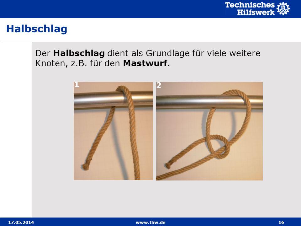 Halbschlag Der Halbschlag dient als Grundlage für viele weitere Knoten, z.B. für den Mastwurf. 1. 2.