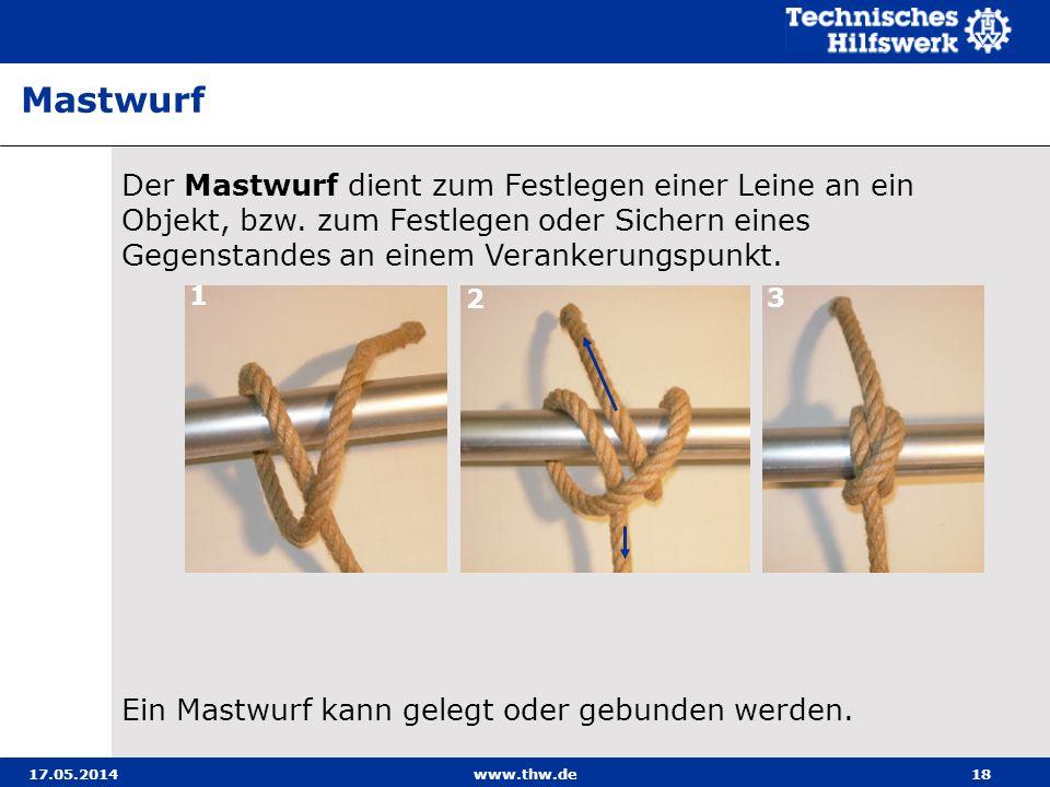 Mastwurf Der Mastwurf dient zum Festlegen einer Leine an ein Objekt, bzw. zum Festlegen oder Sichern eines Gegenstandes an einem Verankerungspunkt.