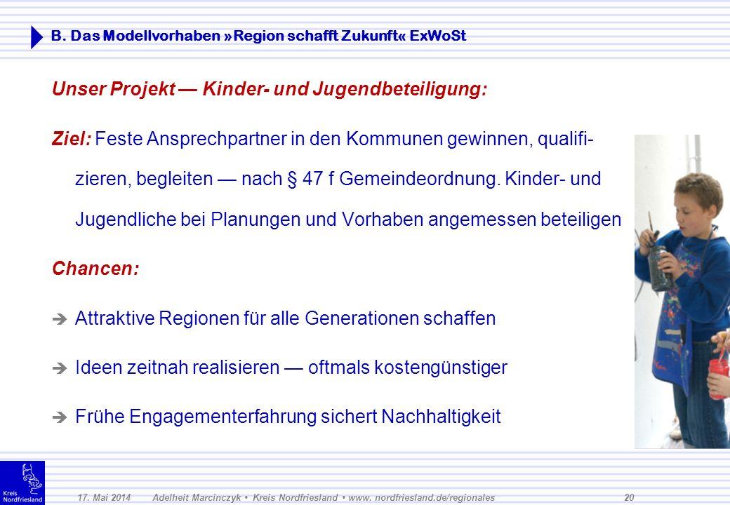 B. Das Modellvorhaben »Region schafft Zukunft« ExWoSt