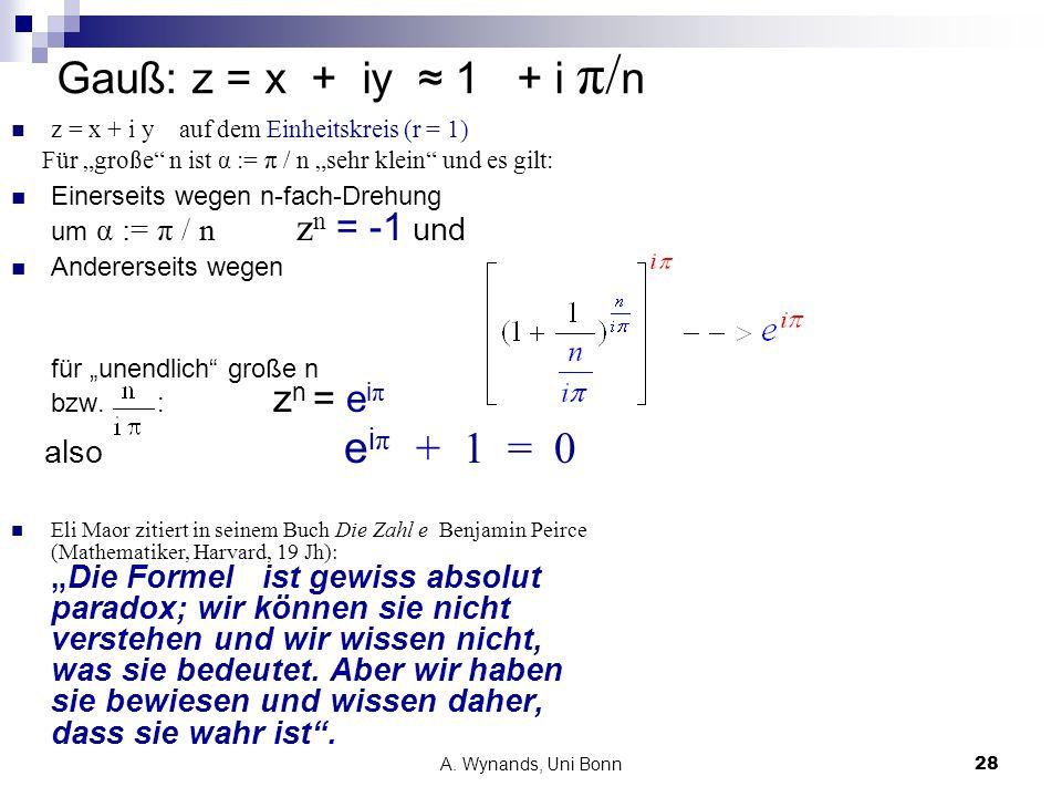 Gauß: z = x + iy ≈ 1 + i π/n also eiπ + 1 = 0