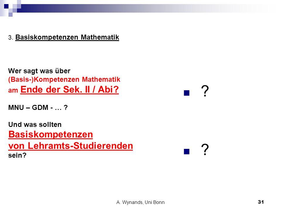 3. Basiskompetenzen Mathematik Wer sagt was über (Basis-)Kompetenzen Mathematik am Ende der Sek. II / Abi MNU – GDM - … Und was sollten Basiskompetenzen von Lehramts-Studierenden sein