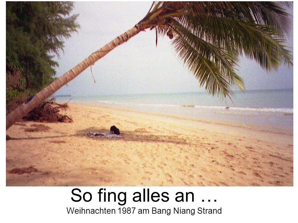 So fing alles an … Weihnachten 1987 am Bang Niang Strand
