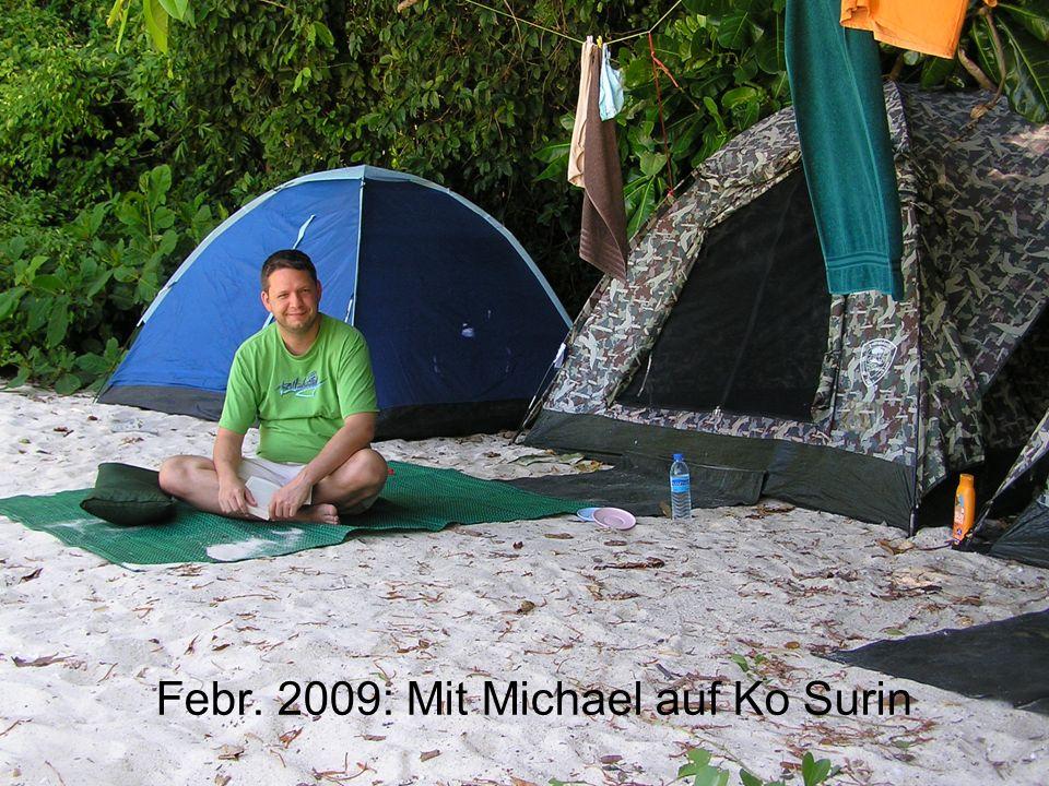 Febr. 2009: Mit Michael auf Ko Surin