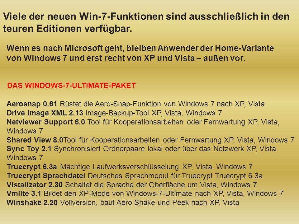 Viele der neuen Win-7-Funktionen sind ausschließlich in den teuren Editionen verfügbar.