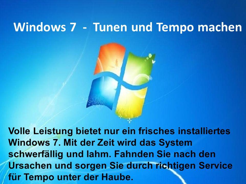 Windows 7 - Tunen und Tempo machen