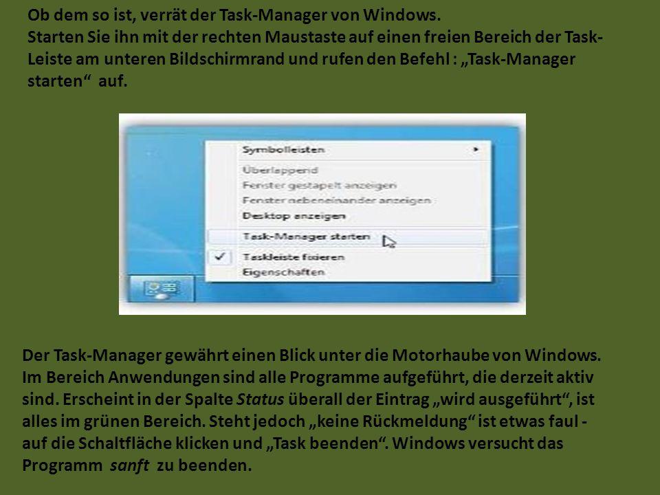 Ob dem so ist, verrät der Task-Manager von Windows.