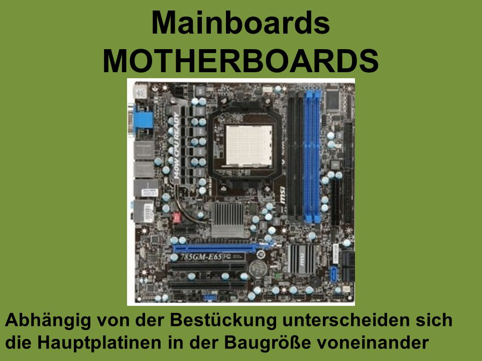 Mainboards MOTHERBOARDS