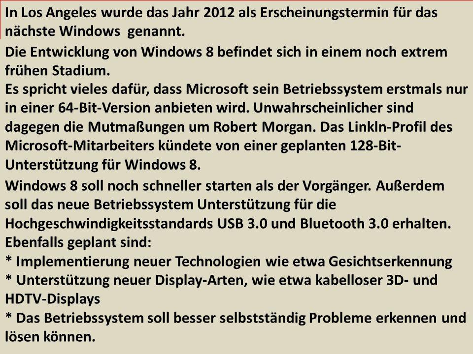 In Los Angeles wurde das Jahr 2012 als Erscheinungstermin für das nächste Windows genannt.