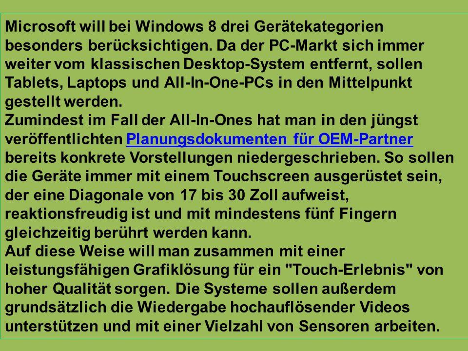 Microsoft will bei Windows 8 drei Gerätekategorien besonders berücksichtigen.
